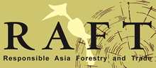 Responsible Asia Forestry and Trade (RAFT)
